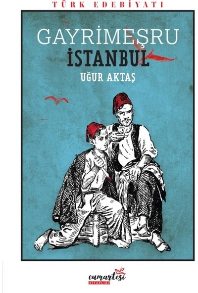 Gayrimeşru İstanbul - Uğur Aktaş