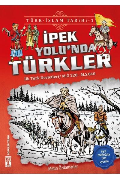 İpek Yolunda Türkler (İlk Türk Devletleri / M.Ö. 220 - M.S. 840)