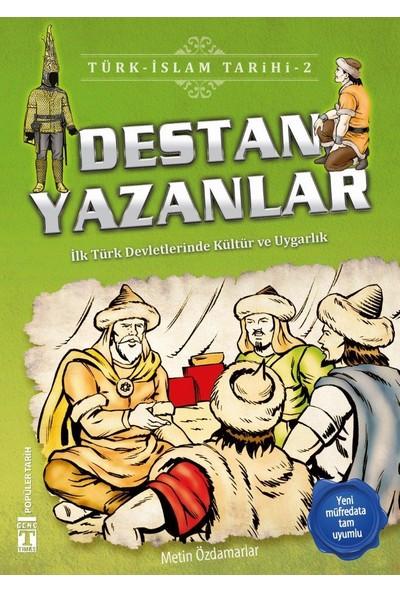Destan Yazanlar (İlk Türk Devletlerinde Kültür ve Uygarlık)