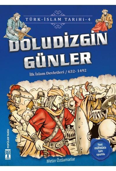 Doludizgin Günler (İlk İslam Devletleri / 632 - 1492)