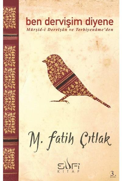 Ben Dervişim Diyene - M. Fatih Çıtlak