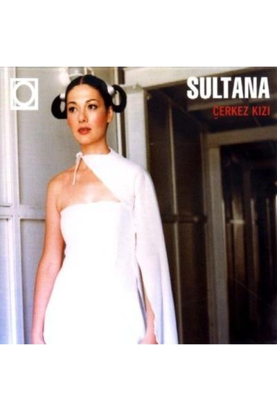 Sultana - Çerkez Kızı CD