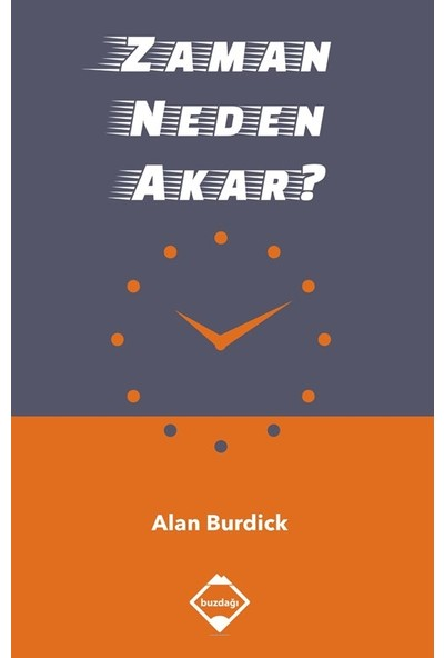 Zaman Neden Akar - Alan Burdick