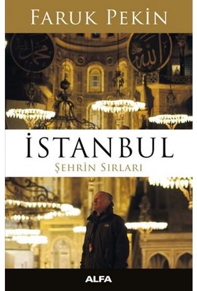 İstanbul Şehrin Sırları - Faruk Pekin