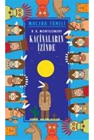 Macera Tüneli Kaçinaların İzinde - R. A. Montgomery