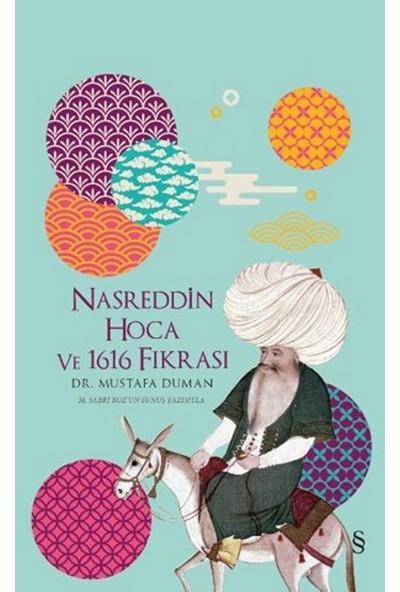 Nasreddin Hoca Ve 1616 Fıkrası (Ciltli) - Mustafa Duman
