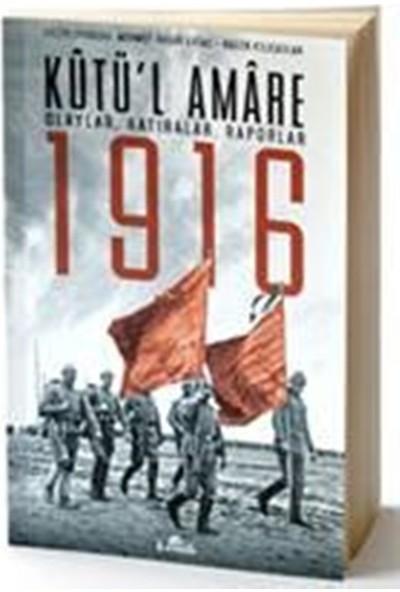 Kutü'L Amare 1916 Olaylar, Hatıralar, Raporlar - Mehmet Yaşar
