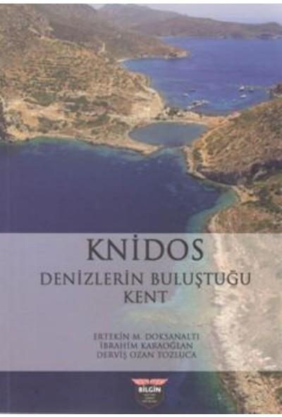 Knidos Denizlerin Buluştuğu Kent - Ertekin M. Doksanaltı