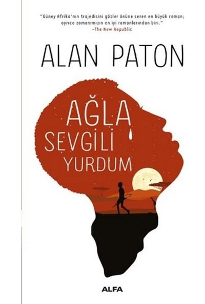 Ağla Sevgili Yurdum - Alan Paton