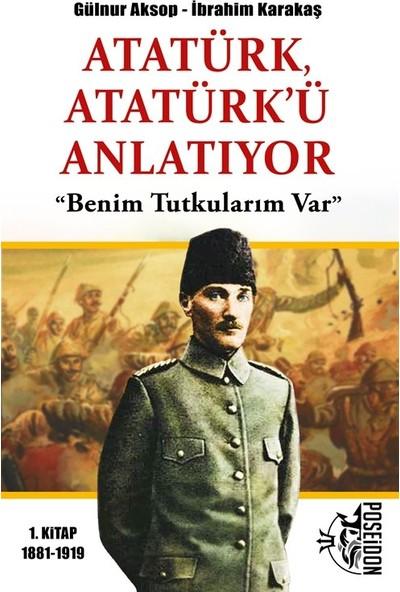 """Atatürk Atatürk'ü Anlatıyor """"Benim Tutkularım Var"""" - Gülnur Aksop"""