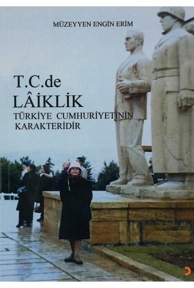 T.C.De Laiklik Laiklik Türkiye Cumhuriyetinin Karakteridir - Müzeyyen Engin Erim