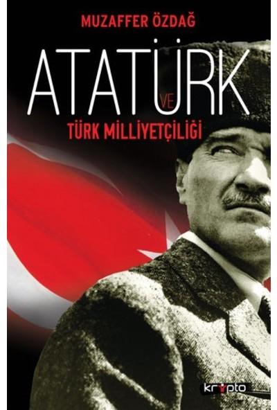 Atatürk Ve Türk Milliyetçiliği - Muzaffer Özdağ