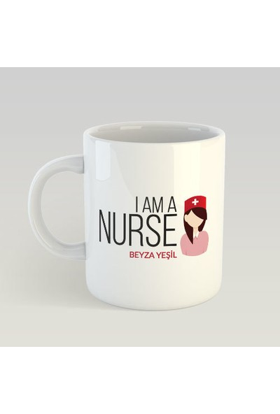 Kişiye Özel i am a nurse (Hemşire) Kupa Bardak - tk0710