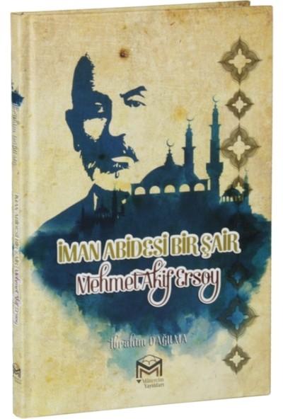 İman Abidesi Bir Şair Mehmet Akif Ersoy(Ciltli) - İbrahim Dağılma