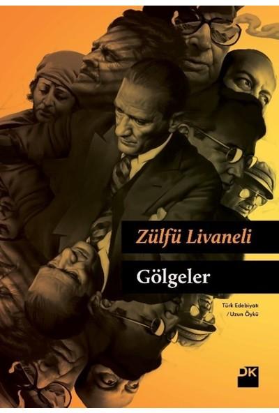 Gölgeler (Ciltli) - Zülfü Livaneli