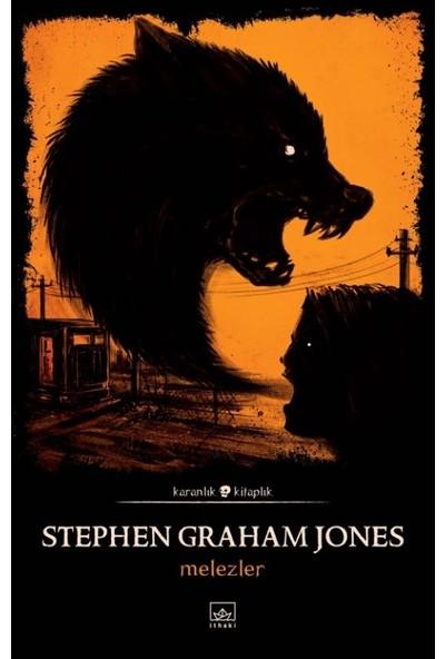 Melezler - Stephen Graham Jones