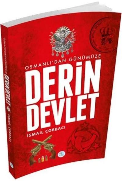 Osmanlıdan Günümüze Derin Devlet - İsmail Çorbacı