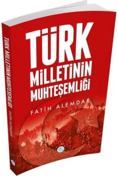 Türk Milletinin Muhteşemliği - Fatih Alemdar