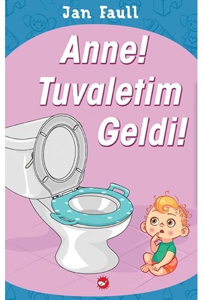Anne! Tuvaletim Geldi! - Jan Faull