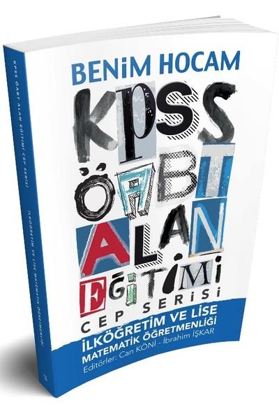 Benim Hocam Yayınları 2018 ÖABT Cep Serisi İlköğretim Ve Lise Matematik Öğretmenliği - Can Köni - İbrahim İşkar