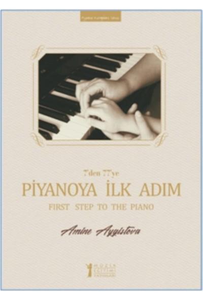 7'den 77'ye Piyanoya İlk Adım(Ciltli) - Amine Aygistova