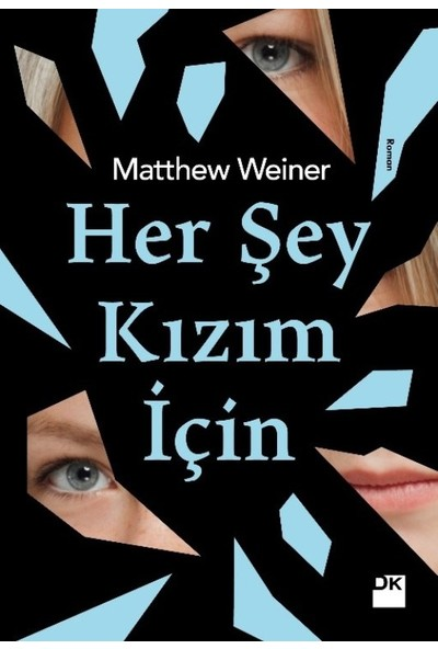 Her Şey Kızım İçin - Matthew Weiner