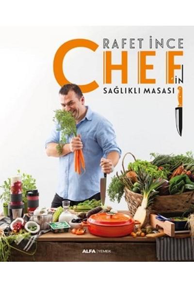 Chef'in Sağlıklı Masası - Rafet İnce