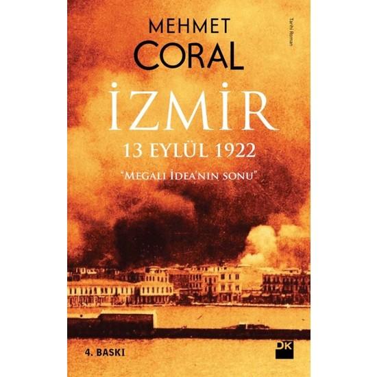 İzmir: 13 Eylül 1922-Mehmet Coral