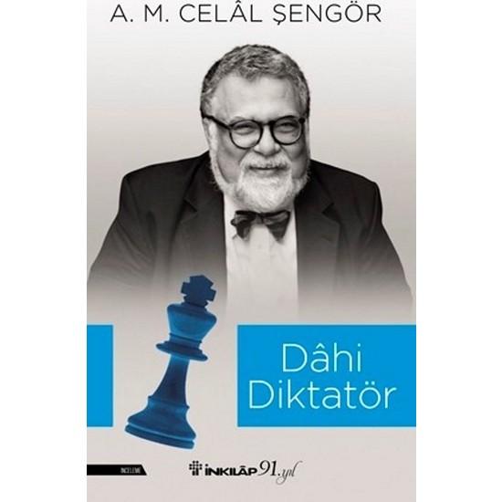 Dahi Diktatör - A.M. Celal Şengör