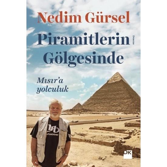 Piramitlerin Gölgesinde Mısır'a Yolculuk - Nedim Gürsel