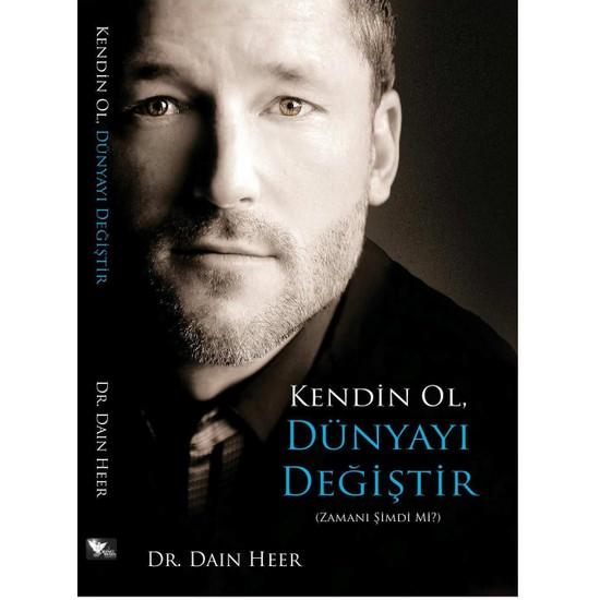 Kendin Ol Dünyayı Değiştir -Dr. Dain Heer