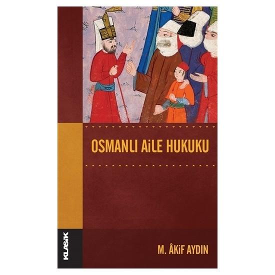 Osmanlı Aile Hukuku - M. Akif Aydın
