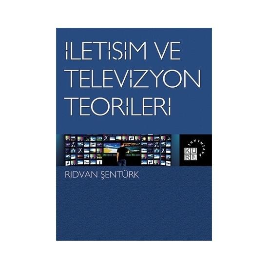 İletişim ve Televizyon Teorileri - Rıdvan Şentürk