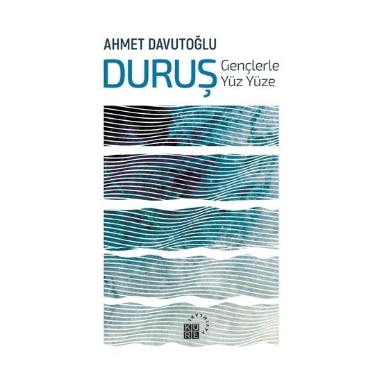 Duruş: Gençlerle Yüz Yüze - Ahmet Davutoğlu