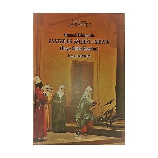 Osmanlı Döneminde Ayntab'da Salihat-ı Nisvan (Hayır Sahibi Kadınlar)