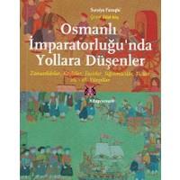 Osmanlılar İmparatorluğunda Yollara Düşenler 16.-18. Yy