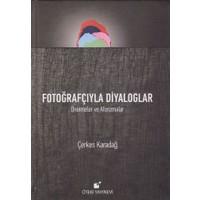 Fotoğrafçıyla Diyaloglar (Ciltli) - Çerkes Karadağ