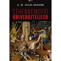 Cehennemdeki Üniversiteliler - Ali Mehmet Celal Şengör