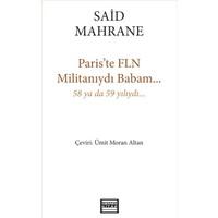 Paris´Te Fln Militanıydı Babam… 58 Ya Da 59 Yılıydı