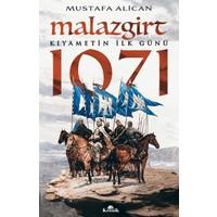 Malazgirt 1071: Kıyametin İlk Günü - Mustafa Alican