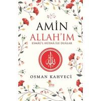Amin Allah'Im (Esmaü'L Hüsnalar İle Dualar)