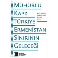 Mühürlü Kapı: Türkiye-Ermenistan Sınırının Geleceği