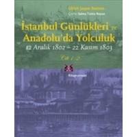 İstanbul Günlükleri Ve Anadoluda Yolculuk-12 Aralık 1802-22 Kasım 1803 (2 Cilt Takım)