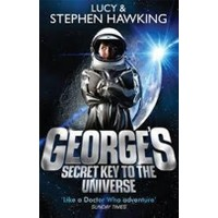 George's Secret Key To The Universe / Lucy & Stephen Hawking