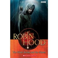Robin Hood The Silver Arrow And The Slaves