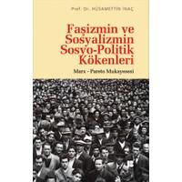 Faşizmin Ve Sosyalizmin Sosyo-Politik Kökenleri / Marx - Pareto Mukayesesi