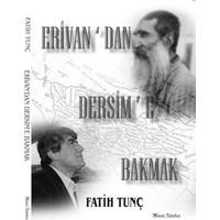 Erivandan Dersime Bakmak