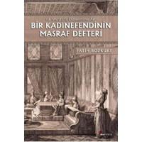 Bir Kadınefendinin Masraf Defteri (III. Mustafa Dönemine Ait)