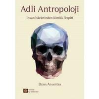 Adli Antropoloji - İnsan İskeletinden Kimlik Tespiti