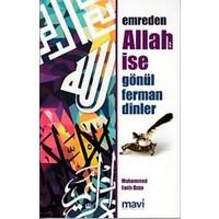 Emreden Allah (C.C) İse Gönül Ferman Dinler